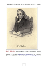 노아웹스터,미국영어글자를정리한미국인.Noah Webster.American Men of Letters.by Horace E. Scudder