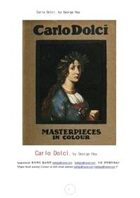 카를로 돌치 화가.Carlo Dolci, by George Hay