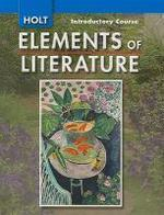 HOLT ELEMENTS OF LITERATURE: INTRODUCTORY COURSE /새책수준 ☞ 서고위치:KX 4