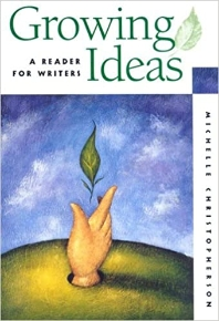 Growing Ideas :a Reader for Writers