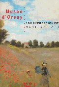 Musee D'Orsay : 100 Impressionist Masterpieces