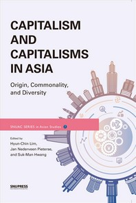 Capitalism and Capitalisms in Asia(SNUAC SERIES in Asian Studies 7)
