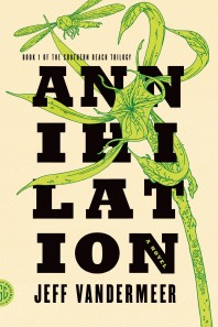 Annihilation ( Southern Reach Trilogy #01 )