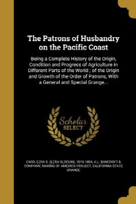 The Patrons of Husbandry on the Pacific Coast