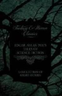 [해외]Edgar Allan Poe's Tales of Science Fiction - A Collection of Short Stories (Fantasy and Horror Classics) (Paperback)