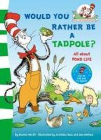 [해외]Would You Rather Be a Tadpole?. Based on the Characters Created by Dr Seuss