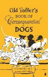 [해외]Old Toffer's Book of Consequential Dogs