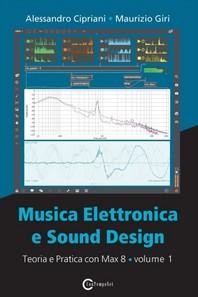 [해외]Musica Elettronica e Sound Design - Teoria e Pratica con Max 8 - Volume 1 (Quarta Edizione) (Paperback)