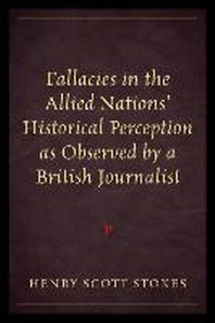 [해외]Fallacies in the Allied Nations' Historical Perception As Observed By a British Journalist