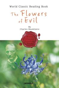 악의 꽃 - 샤를 보들레르 시집 : The Flowers of Evil (영문판)