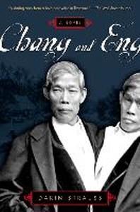 Chang and Eng : A Novel