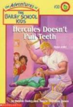 Bailey School Kids #30 : Hercules Doesn't Pull Teeth #