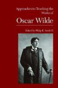 Approaches to Teaching the Works of Oscar Wilde