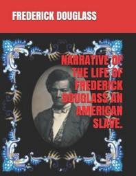 [해외]Narrative of the Life of Frederick Douglass an American Slave. (Paperback)