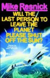 Will the Last Person to Leave the Planet Please Shut Off the Sun?