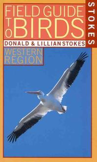 Stokes Field Guide to Birds : Western Region (Stokes Field Guides)
