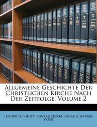[해외]Allgemeine Geschichte Der Christlichen Kirche Nach Der Zeitfolge, Volume 2 (Paperback)