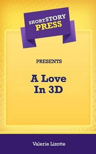 [해외]Short Story Press Presents A Love In 3D (Paperback)