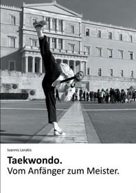Taekwondo. Vom Anfaenger zum Meister.