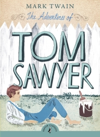 The Adventures of Tom Sawyer ( Puffin Classics )
