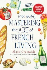 [해외](not Quite) Mastering the Art of French Living (Hardcover)