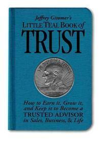 [해외]Jeffrey Gitomer's Little Teal Book of Trust (Hardcover)