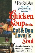 Chicken Soup for the Cat and Dog Lovers's Soul : Celebrating Pets