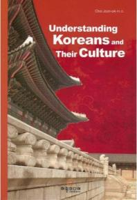 Understanding Koreans and Their Culture(Paperback)