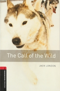 THE CALL OF THE WILD(New Oxford Bookworms Library Stage 3)