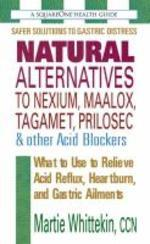 [해외]Natural Alternatives to Nexium, Maalox, Tagament, Prilosec & Other Acid Blockers