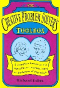 Creative Problem Solver's Toolbox : A Complete Course in the Art of Creating Solutions to Problems o