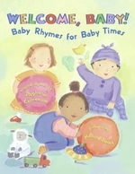 Welcome, Baby! : Baby Rhymes for Baby Times