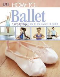 How To-- Ballet.