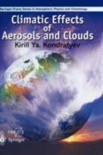 Climatic Effects of Aerosols and Clouds (Springer Praxis Books / Environmental Sciences)