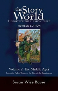Story of the World, History for the Classical Child, 2/e : The Middle Ages, from the Fall of Rome to