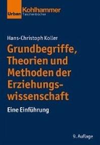 [해외]Grundbegriffe, Theorien Und Methoden Der Erziehungswissenschaft