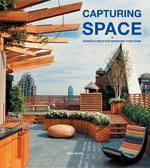 Designs for Capturing Space : Dramatic Ideas for Reshaping Your Home
