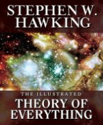 Illustrated Theory of Everything : The Origin and Fate of the Universe