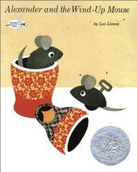 Alexandra and the Wind-up Mouse (Caldecott Honor Book)