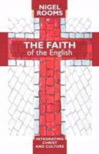 The Faith of the English - Integrating Christ and Culture