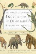 Simon & Schuster Encyclopedia of Dinosaurs & Prehistoric Creatures : A Visual Who's Who of Prehistor