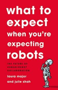 [해외]What to Expect When You're Expecting Robots