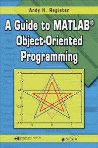 [해외]A Guide to Matlaba Object-Oriented Programming [With CDROM] (Paperback)