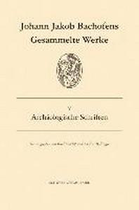 Gesammelte Werke / Archaologische Schriften