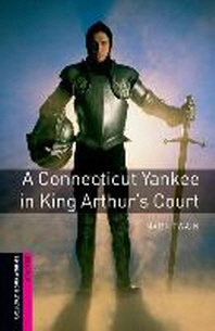 A CONNECTICUT YANKEE IN KING ARTHUR S COURT(OXFORD BOOKWORMS STARTER