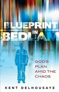Blueprint in Bedlam