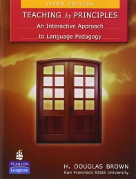 Teaching by Principles : An Interactive Approach to Language Pedagogy