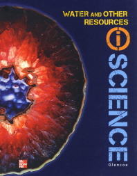 Glencoe (i)Science 2012 Earth&Space D Studentbook : Water and Other Resources