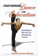 Partnering Dance and Education: Intelligent Moves for Changing Times