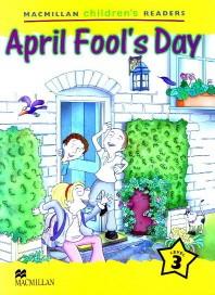 Macmillan Children's Readers Level 3 : April Fool s Day